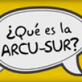 ¿Que es la ARCU-SUR?